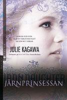 Järnprinsessan - Julie Kagawa