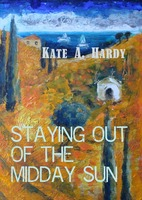 Staying out of the Midday Sun - Kate A. Hardy