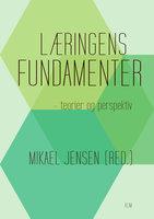 Læringens fundamenter - Mikael Jensen