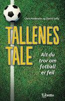 Tallenes tale - Alt du tror om fotball er feil - Chris Anderson, David Sally