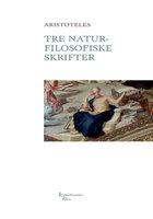 Tre naturfilosofiske skrifter - Aristoteles Aristoteles