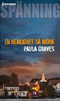 En hemlighet så mörk - Paula Graves