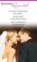 Om att falla... / Kärlek värd all väntan / Till sista andetaget - Carole Mortimer, Kim Lawrence, Heidi Rice