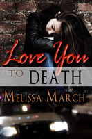 Love You to Death - Melissa March