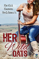 Her Wild Oats - Kathi Kamen Goldmark