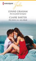 Den lunefulde kærlighed / Min bedste ven, min elskede - Lynne Graham,Claire Baxter