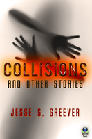 Collisions and Other Stories - Jesse Greever