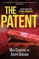 The Patent - Joseph Grisham, Max Garwood