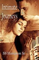 Intimate Journeys - S.S. Hampton Sr.