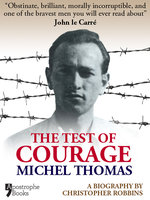 The Test Of Courage: Michel Thomas - Christopher Robbins