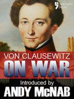 On War - Andy McNab,Carl von Clausewitz