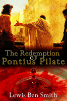 The Redemption of Pontius Pilate - Lewis Ben Smith