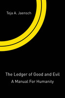 The Ledger of Good and Evil - Teja A. Jaensch