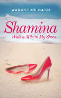 Shamina Walk a mile in my shoes - Augustine Nash