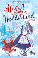 Alices Adventures in Wonderland - 150th Anniversary Edition - Lewis Carroll