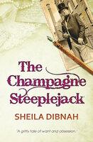 The Champagne Steeplejack - Sheila Dibnah