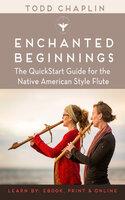 Enchanted Beginnings - Todd Chaplin