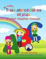 Dr. Little, Trois abécédaires et plus, English - Español - Français - Genevieve Dell, Marlina Rahman-Darmawi