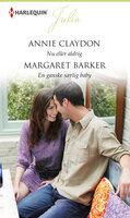 Nu eller aldrig / En ganske særlig baby - Annie Claydon,Margaret Barker