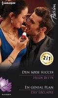 Den søde succes / En genial plan - Day Leclaire,Heidi Betts