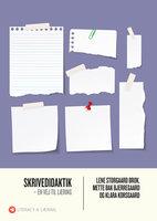 Skrivedidaktik - Klara Korsgaard,Lene Storgaard Brok,Mette Bjerregaard Bak