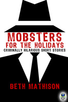 Mobsters for the Holidays - Beth Mathison