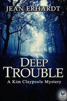 Deep Trouble - Jean Erhardt