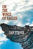 On the Wings of Eagles - Dan Verner