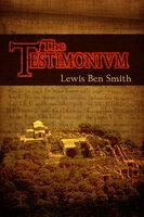 The Testimonium - Lewis Ben Smith