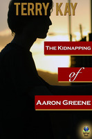 The Kidnapping of Aaron Greene - Terry Kay