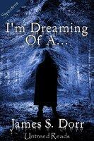 I'm Dreaming of A... - James S. Dorr