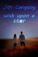 Wish Upon a Star - Jim Cangany