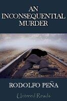 An Inconsequential Murder - Rodolfo Peña