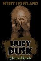 Huey Dusk