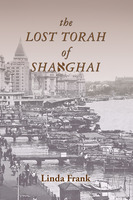 The Lost Torah of Shanghai - Linda Frank