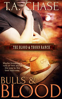 Bulls and Blood - T.A. Chase