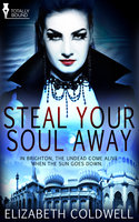 Steal Your Soul Away - Elizabeth Coldwell