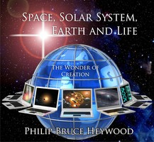 Space, Solar System, Earth and Life - Philip Bruce Heywood