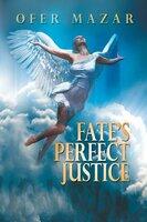 Fates Perfect Justice - Ofer Mazar