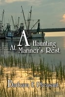 A Haunting at Mariner's Rest - Barbara E. Pleasant