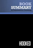 Summary - Hooked - Nir Eyal with Ryan Hoover - BusinessNews Publishing