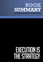 Summary - Execution Is The Strategy - Laura Stack - BusinessNews Publishing