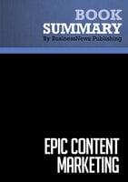 Summary - Epic Content Marketing - Joe Pulizzi - BusinessNews Publishing