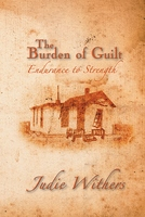 The Burden of Guilt - Judie Withers