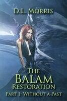 The Balam Restoration - D.L. Morris