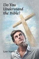 Do You Understand the Bible? - Lew Norris