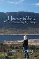 A Journey in Words - Diane E. Peeling