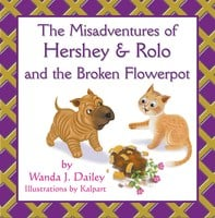 Rolo and the Broken Flowerpot - Wanda J. Dailey