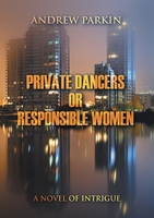 Private Dancers or Responsible Women - Andrew Parkin