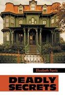 Deadly Secrets - Elizabeth Farris